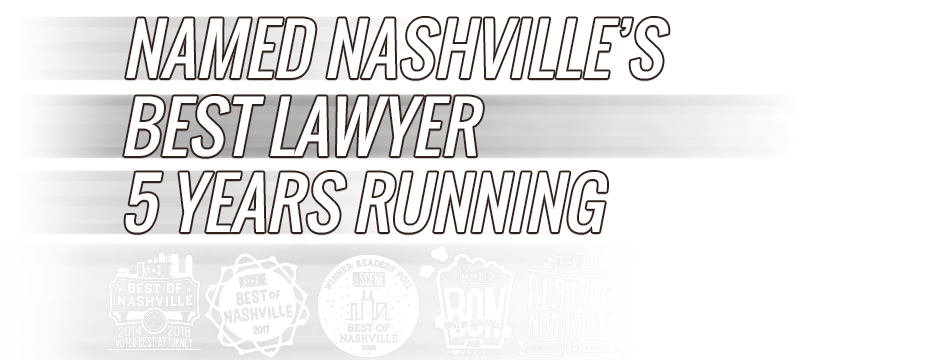 Named Nashvilles Best Lawyer 5 Years Running