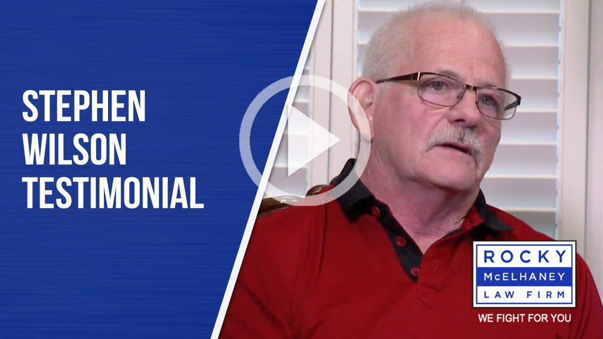 Stephen Wilson Client Testimonial, Rocky McElhaney Law Firm Workers' Compensation Case