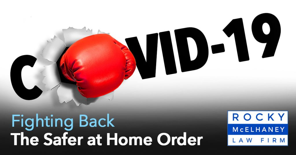 How We Fight Back Against COVID-19, Safer at Home Order